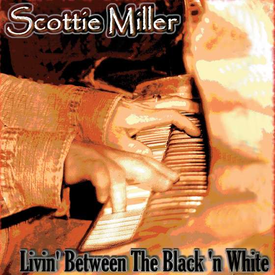 Scottie Miller Livin Between The Black n White