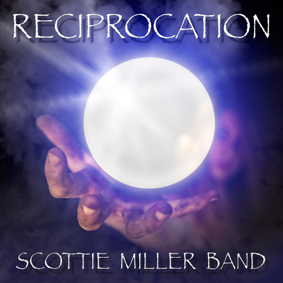 Scottie Miller Band - Reciprocation